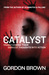 The Catalyst by Gordon Brown