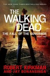 The Walking Dead: The Fall of the Governor - Part Two (The Governor Series, #4)