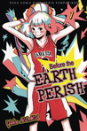 Before the Earth Perish vol. 01 (Before the Earth Perish, # 1)