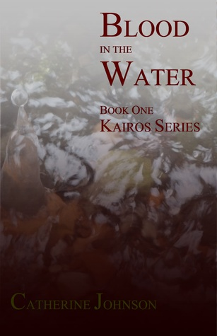 blood in the water kairos 1 by catherine johnson reviews discussion bookclubs lists. Black Bedroom Furniture Sets. Home Design Ideas