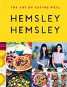 The Art of Eating Well: Hemsley and Hemsley