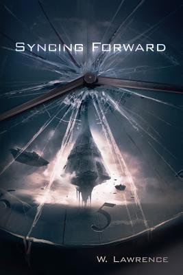 Syncing Forward by W.  Lawrence