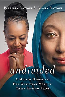 Undivided by Patricia Raybon