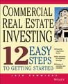 Commercial Real Estate Investing: 12 Easy Steps to Getting Started