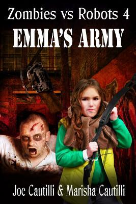 Zombies Vs Robots 4: Emmas Army Joseph Cautilli