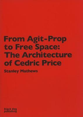 From Agit-prop to Free Space by Stanley Mathews