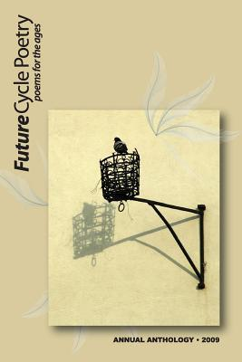 Futurecycle Poetry Annual Anthology 2009