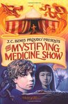 The Mystifying Medicine Show