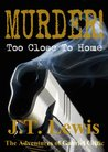 Murder! Too Close To Home (The Adventures of Gabriel Celtic)