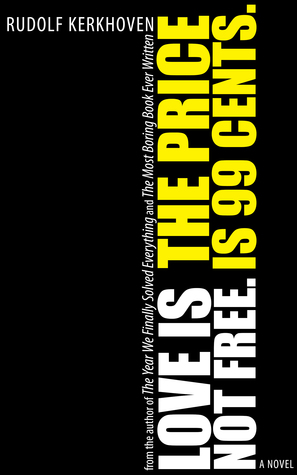 Love is not free. The price is 99 cents