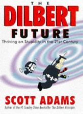 The Dilbert Future by Scott Adams