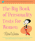 The Big Book of Personality Tests for Women: 100 Fun-to-Take, Easy-to-Score Quizzes That Reveal Your Hidden Potential in Life, Love, and Work