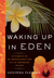 Waking Up in Eden: In Pursu...