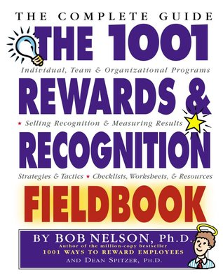 The 1001 Rewards & Recognition Fieldbook by Bob Nelson