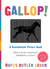 Gallop!: A Scanimation Pict...