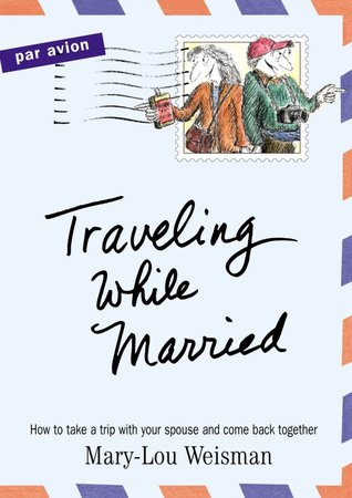 Traveling While Married by Mary-Lou Weisman