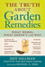 The Truth About Garden Remedies: What Works, What Doesn't, and Why