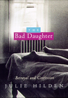 The Bad Daughter: Betrayal and Confession