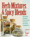 Herb Mixtures & Spicy Blends: Ethnic Flavorings, No-Salt Blends, Marinades/Dressings, Butters/Spreads, Dessert Mixtures, Teas/Mulling Spices