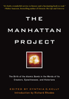 Manhattan Project: The Birth of the Atomic Bomb in the Words of Its Creators, Eyewitnesses and Historians.