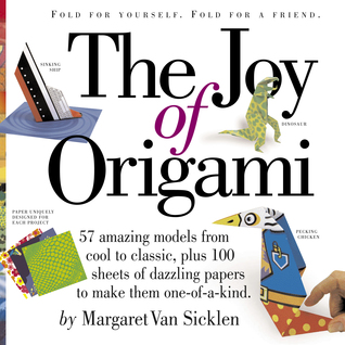 The Joy of Origami [With 100 Sheets of Origami Paper] by Margaret Van Sicklen