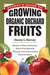 Storey's Guide to Growing Organic Orchard Fruits by Danny Barney