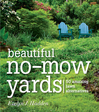 Beautiful No-Mow Yards by Evelyn J. Hadden