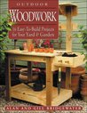 Outdoor Woodwork: 16 Easy-To-Build Projects For Your Yard & Garden