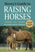 Storey's Guide to Raising Horses: 2nd Edition
