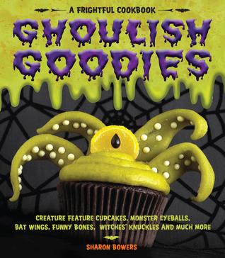 Ghoulish Goodies by Sharon Bowers
