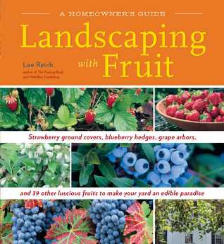 Landscaping With Fruit by Lee Reich