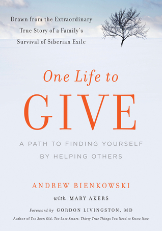 One Life to Give by Andrew Bienkowski