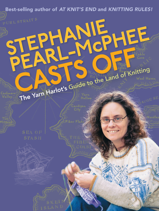 Stephanie Pearl-McPhee Casts Off by Stephanie Pearl-McPhee
