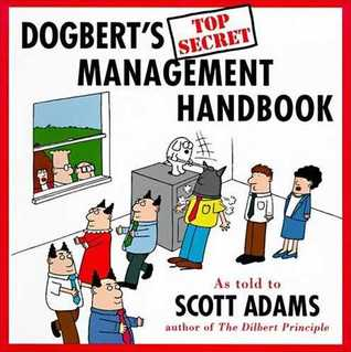 Dogbert's Top Secret Management Handbook by Scott Adams