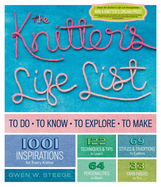 The Knitter's Life List by Gwen Steege
