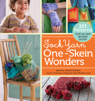 Sock Yarn One-Skein Wonders by Judith Durant