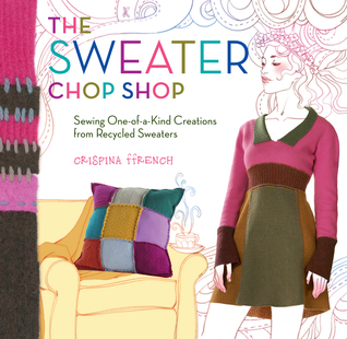 The Sweater Chop Shop by Crispina ffrench