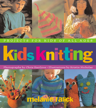 Kids Knitting: Projects for Kids of all Ages