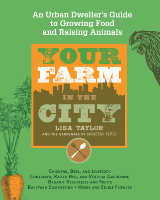Your Farm in the City by Lisa Taylor