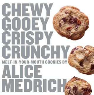 Download free Chewy Gooey Crispy Crunchy Melt-in-Your-Mouth Cookies by Alice Medrich PDF