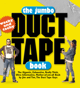 The Jumbo Duct Tape Book by Jim Berg