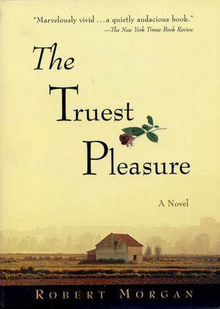 The Truest Pleasure by Robert Morgan