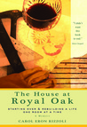 The House at Royal Oak: Starting Over & Rebuilding a Life One Room at a Time