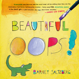 Beautiful Oops! by Barney Saltzberg