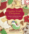Cookie Craft Christmas: Dozens of Decorating Ideas for a Sweet Holiday