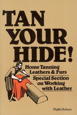 Tan Your Hide! by Phyllis Hobson