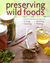 Preserving Wild Foods: A Mo...