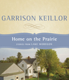 Home on the Prairie: Stories from Lake Wobegon