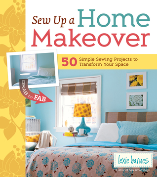 Sew Up a Home Makeover by Lexie Barnes