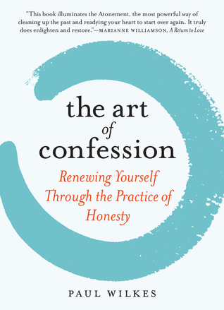 The Art of Confession by Paul Wilkes